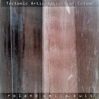 Tectonic Articulations of Colour — Roland Emile Kuit