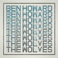The Wolves — Ben Howard