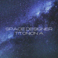 Space Dsigner — Titonion A