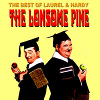 Best of Laurel & Hardy - The Lonesome Pine — Laurel & Hardy