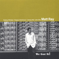 We Got It — Matt Ray
