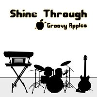 Shine Through — Groovy Apples