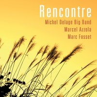 Rencontre — Michel Delage Big Band, Marcel Azzola, Marc Fosset, Никколо Паганини
