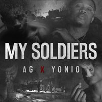 My Soldiers — AG, Yonio