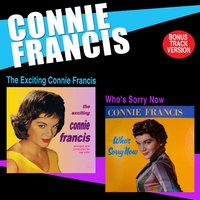 The Exciting Connie Francis + Who's Sorry Now — Connie Francis