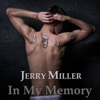In My Memory — Jerry Miller