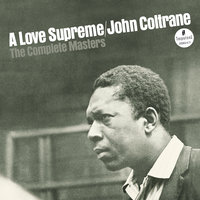 A Love Supreme: The Complete Masters — John Coltrane