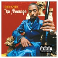 The Message — Eddie Griffin