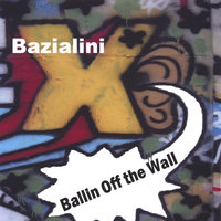 Ballin Off the Wall — Bazialini