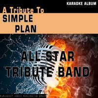 A Tribute to Simple Plan — All Star Tribute Band