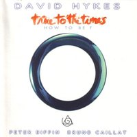 True To The Times (How To Be?) — David Hykes