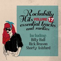 Rockabilly Hits, Essential Tracks and Rarities, Vol. 17 — сборник