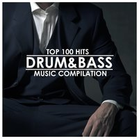 Drum & Bass: Top 100 Hits — Drum and Bass