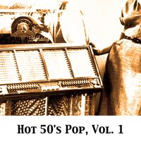 Hot 50's Pop, Vol. 1 — сборник