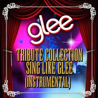 Glee Tribute Collection - Sing Like Glee — Glee Club Ensemble