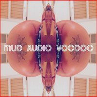 Watch the Stars — Mud Audio Voodoo