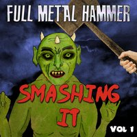 Full Metal Hammer - Smashing It, Vol. 1 — сборник