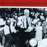 Lookout Mountain Convention 1968 — SACRED HARP SINGERS