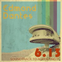 Soundtrack to Almosting It — Edmond Dantes