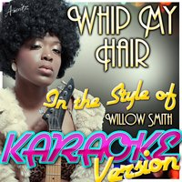Whip My Hair (In the Style of Willow Smith) — Ameritz - Karaoke