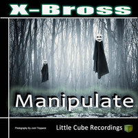Manipulate — X Bross