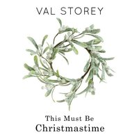 This Must Be Christmastime — Val Storey