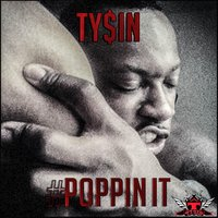 Poppin It — Tysin