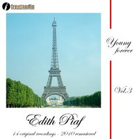 Young Forever : Edith Piaf, Vol. 3 — Edith Piaf