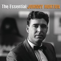The Essential Johnny Horton — Johnny Horton