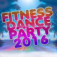 Fitness Dance Party 2016 — сборник