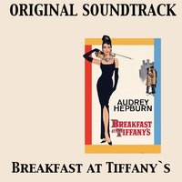 Breakfast At Tiffany's Original Soundtrack — Audrey Hepburn, Henry Mancini & His Orchestra, Henry Mancini Orchestra, Audrey Hepburn