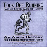 Took Off Running: Race and Culture Along the Turnpike — Michael and Carrie Kline/Talking Across the Lines, LLC