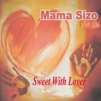 Sweet with Love — Mama  Sizo