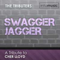 Swagger Jagger — Cher Lloyd, The Tributers
