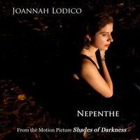 "Nepenthe (From ""Shades of Darkness"") — Joannah Lodico"