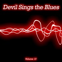 Devil Sings the Blues, Vol. 15 — сборник