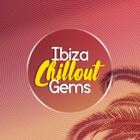 Ibiza Chillout Gems — Cafe Club Ibiza Chillout