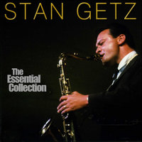 The Essential Collection — Stan Getz, Stan Getz Quintet