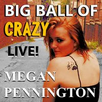 Big Ball of Crazy — Megan Pennington