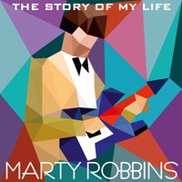 The Story of My Life — Marty Robbins