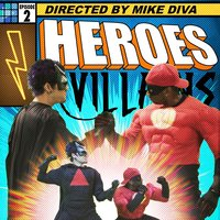 Heroes and Villains: Issue 2 (feat. Destorm Power, Epic Lloyd, Nice Peter & Mysteryguitarman) — Mike Diva