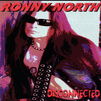 Disconnected — Ronny North