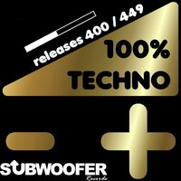 100% Techno Subwoofer Records, Vol. 9 — сборник