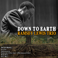 Down To Earth — Ramsey Lewis Trio, The Ramsey Lewis Trio