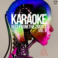 Karaoke Hits from the 2000's, Vol. 8 — Karaoke