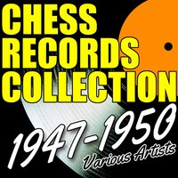 Chess Records Collection 1947-1950 — сборник