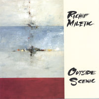 Outside Scenic — Richie Miletic