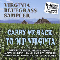 "Virginia Bluegrass Sampler ""Carry Me Back To Old Virginia"" — Sound Stop Music Presents"