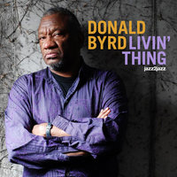 Livin' Thing — Donald Byrd, Donald Byrd And 125th Street, N.Y.C., BYRD DONALD