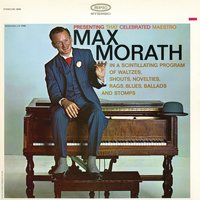 Presenting That Celebrated Maestro — Max Morath